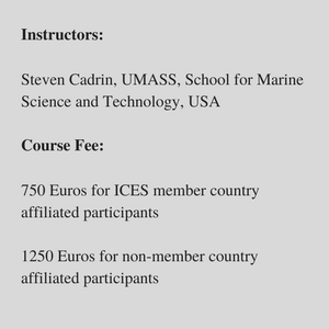-Instructors-Steven Cadrin, UMASS, School for Marine Science and Technology, USA-Course Fee-750 Euros for ICES member country affiliated participants1250 Euros for non-member country affiliated participants.png